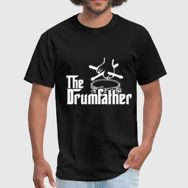 The Drum Father Drumsticks Drums Cymbal Pearl Pais - Men's T-Shirt
