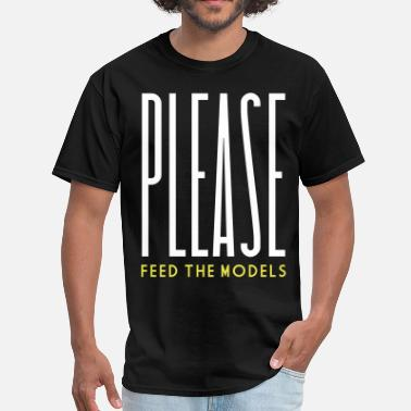 Good Cause Please Feed the Models - Men's T-Shirt