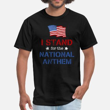 Stand With The Anthem Stand For the Anthem - Men's T-Shirt