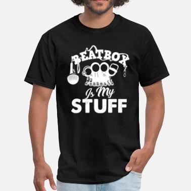 Beatbox Beatbox Is My Stuff Shirt - Men's T-Shirt
