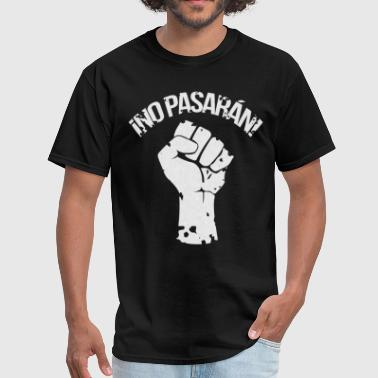 No Pasaran Anti Trump T Shirt - No Pasaran Raised Fist Antifa - Men's T-Shirt