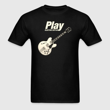 play electric guitar - Men's T-Shirt