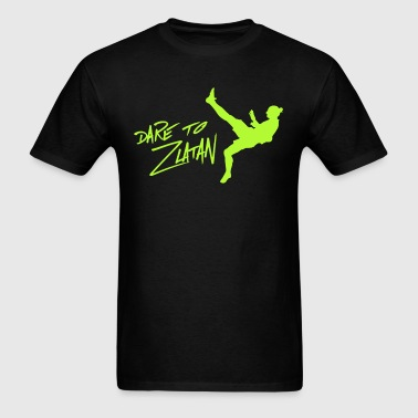 Dare to Zlatan Ibrahimovic - Men's T-Shirt