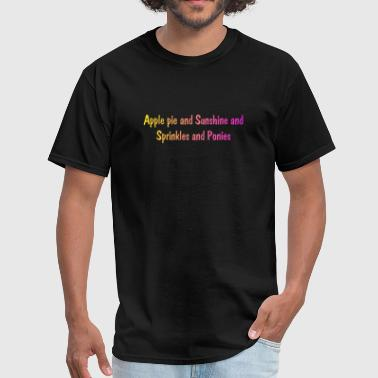 Magic Pie apple pie and sunshine and sprinkles and ponies - Men's T-Shirt