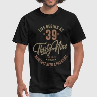 Life Begins At 39 - Men's T-Shirt
