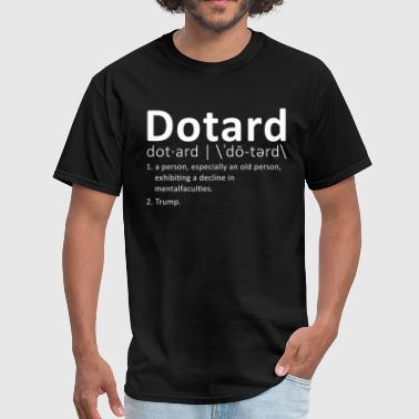 Donald Trump Trump Dotard Dictionary Definition  - Men's T-Shirt