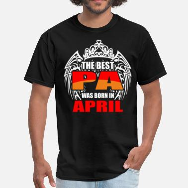 Best Gift For Pa The Best Pa was Born in April - Men's T-Shirt