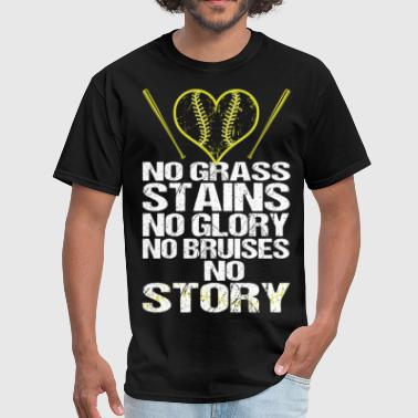 Bruises No Grass Stains No Glory No Bruises No Story - Men's T-Shirt