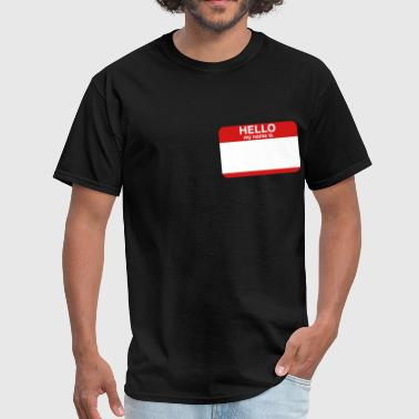 HELLO MY NAME IS _____   - Men's T-Shirt