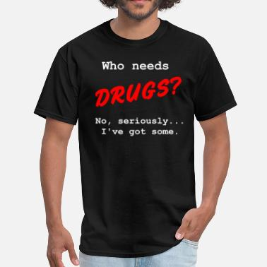 Say No To Drugs Just Say Maybe - Men's T-Shirt