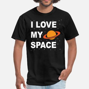I Love My Planet I love my space - Men's T-Shirt
