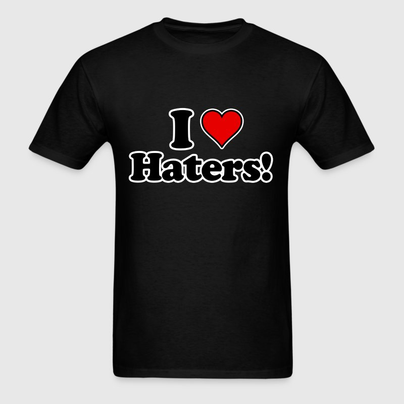 I Love Haters!  - Men's T-Shirt