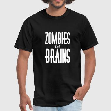Zombies eat brains - Men's T-Shirt