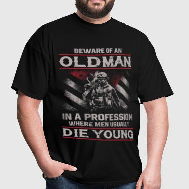 Warrior - In a profession where men die young - Men's T-Shirt