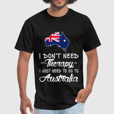 I Love Sydney Need to go to Australia - I don't need therapy - Men's T-Shirt