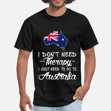 Australian Open Need to go to Australia - I don't need therapy - Men's T-Shirt