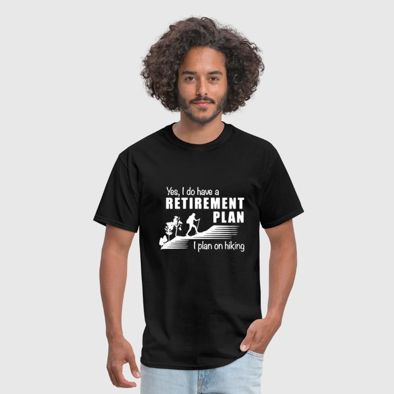 Retirement Plan Hiking - Men's T-Shirt