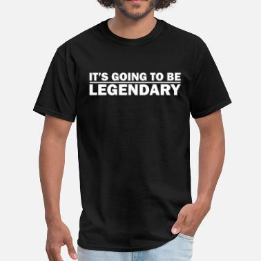 New How I Met Your Mother Funny Suit Up It's going to be legendary - Men's T-Shirt