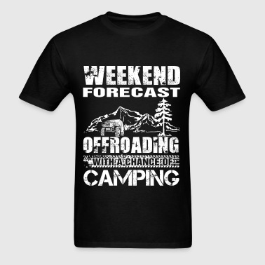 Offroading with a chance of camping - Men's T-Shirt