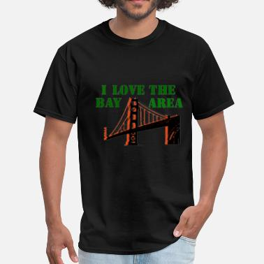 Bay Area Born And Raised Bay Area - Men's T-Shirt