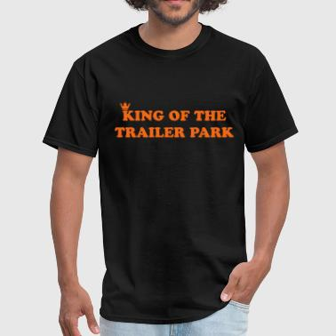 KING OF THE TRAILER PARK - Men's T-Shirt