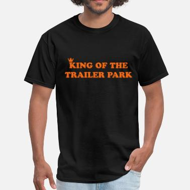 Trailer Park KING OF THE TRAILER PARK - Men's T-Shirt