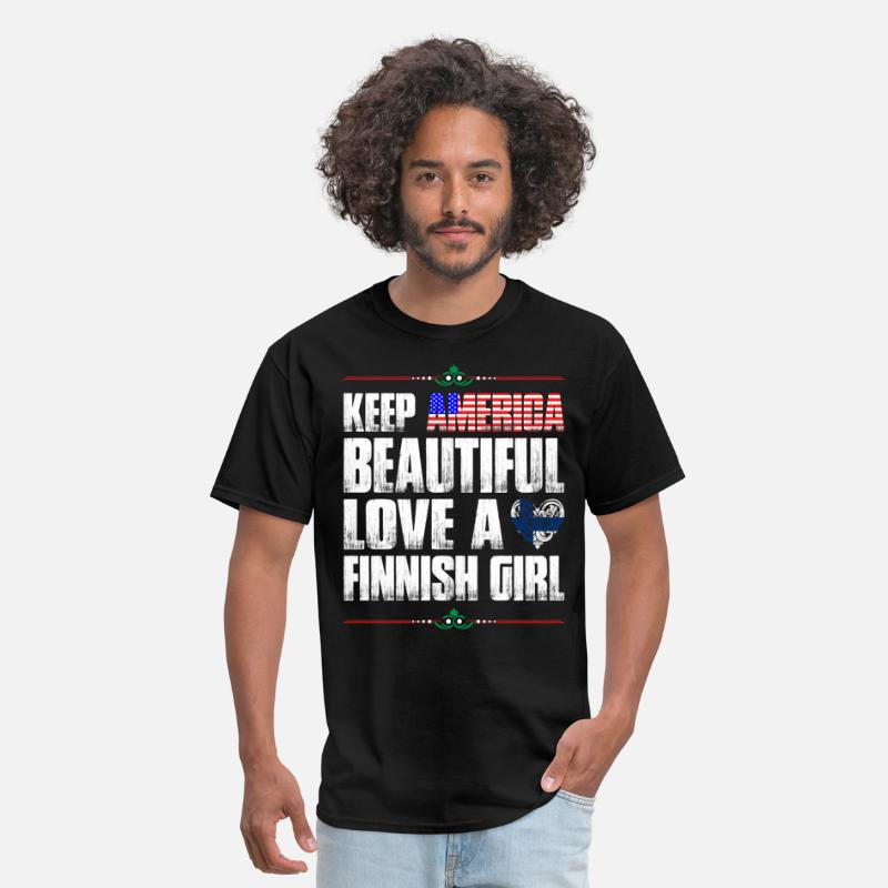 Country Girl T-Shirts - Keep America Beautiful Love A Finnish Girl - Men's T-Shirt black