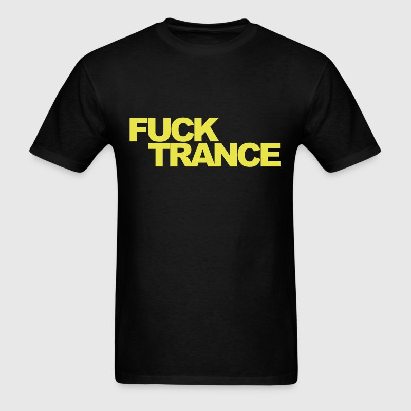 Fuck Trance V1 - Men's T-Shirt