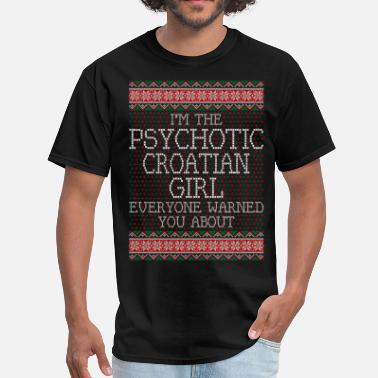 Croatian im_the_psychotic_croatian_girl_everyone_ - Men's T-Shirt