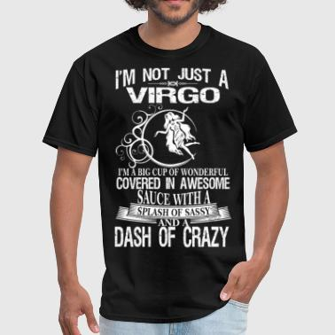 Virgo Splash Of Sassy And A Dash Of Crazy - Men's T-Shirt