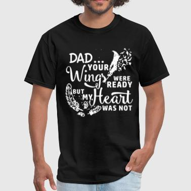 Football Wings & dad your wings were ready but my heart was n ot da - Men's T-Shirt