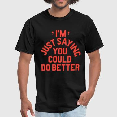 Anti Religion Funny DRAKE JUST SAYING YOU COULD DO BETTER GREY SLIM NE - Men's T-Shirt