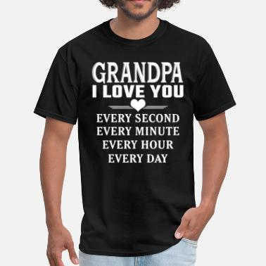 I Love You Mom And Dad I Love You Grandpa - Men's T-Shirt