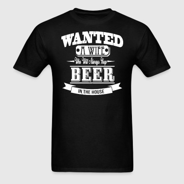 WANTED A WIFE WITH BEER - Men's T-Shirt