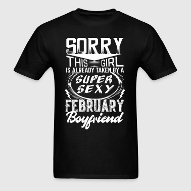 This Girl Is Taken By A Super Sexy February Boyfr - Men's T-Shirt