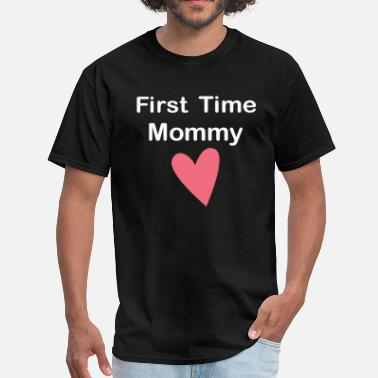 First Time Funny First Time Mommy - Men's T-Shirt