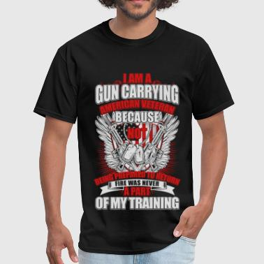 I am a gun carrying - Veteran - Gun Owner - Men's T-Shirt