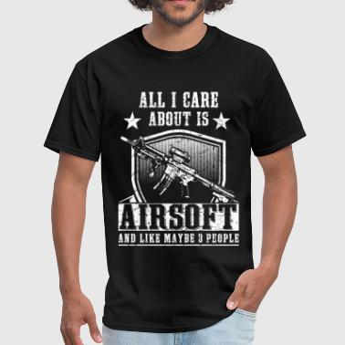 Airsoft All i care about is airsoft and 3 people - Men's T-Shirt