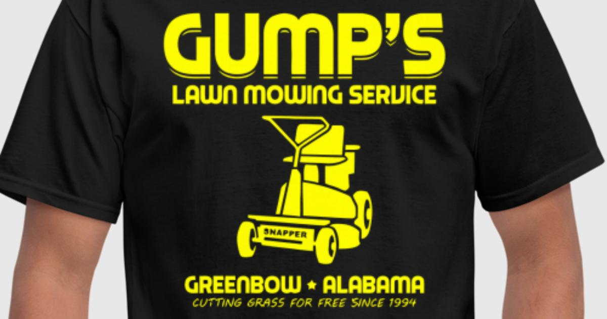 Gump 39 s lawn mowing service by febishop spreadshirt for Lawn care t shirt designs