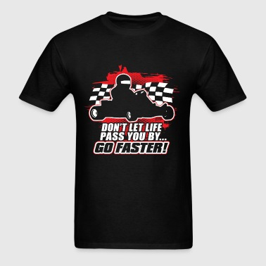 Kart Racing Go Faster - Men's T-Shirt