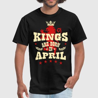 Kings are born in April King Crown Lion Hero - Men's T-Shirt