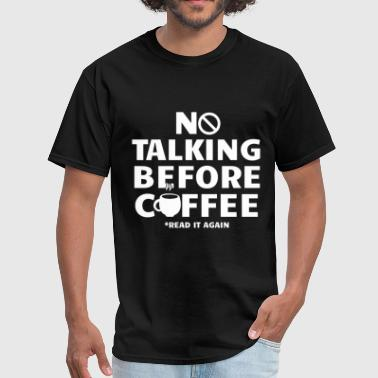 No Talking Before Coffee - Men's T-Shirt