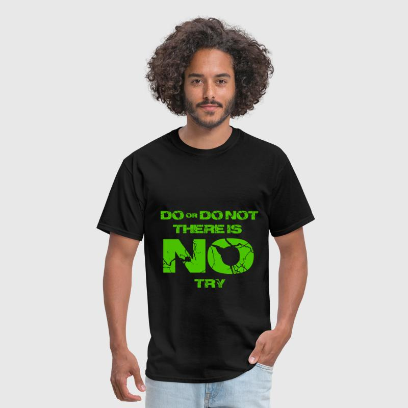 Star Wars do or do not there is no try yoda quote - Men's T-Shirt