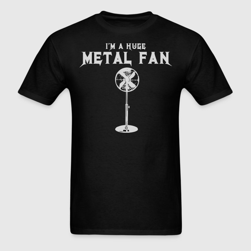 I'm A Huge Metal Fan - Men's T-Shirt