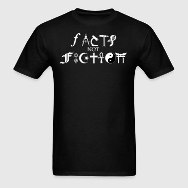 Facts not Fiction  - Men's T-Shirt