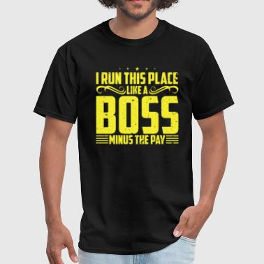 Like A Boss - Men's T-Shirt