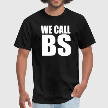 We Call BS - Men's T-Shirt