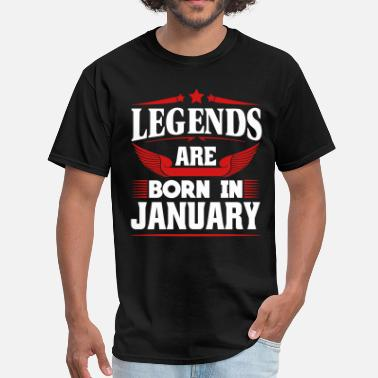Legend Are Born In January Legends Are Born In January - Men's T-Shirt