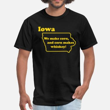 Iowa Corn IOWA - We make Whiskey. - Men's T-Shirt