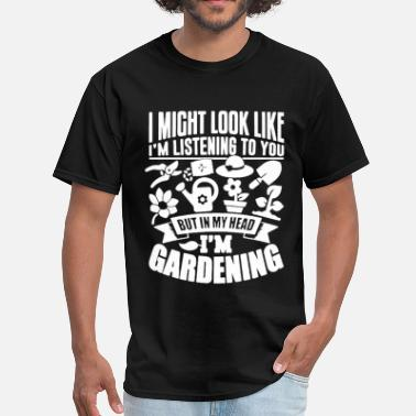 Savage Garden Gardening Shirt - Men's T-Shirt